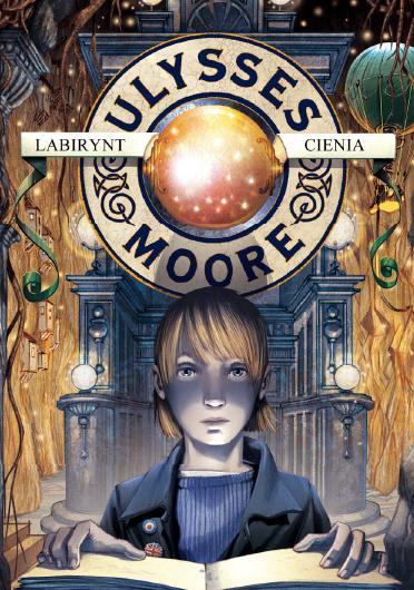 Ulysses Moore - Labirynt Cienia