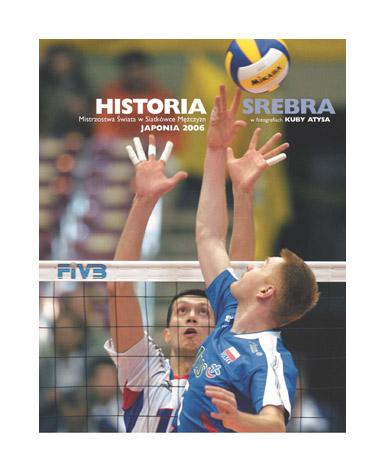 Książka pt.: Historia Srebra – Mistrzostwa Świata w Siatkówce Mężczyzn,