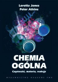 Chemia ogólna. T. 1 i 2 Loretta Jones, Peter William Atkins