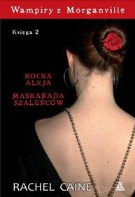Wampiry z Morganville. Nocna Aleja, Maskarada szaleńców - Rachel Caine - książki online - księgarnia internetowa Merlin.pl