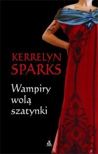 Wampiry wolą szatynki - Kerrelyn Sparks