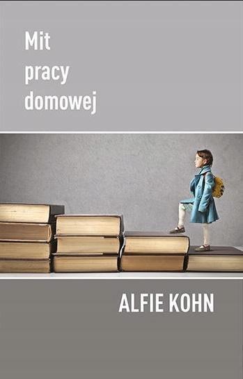 MIT PRACY DOMOWEJ, ALFIE KOHN