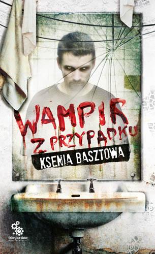 Ksenia Basztowa - Wampir z Przypadku