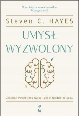 UMYSŁ WYZWOLONY Steven C. Hayes
