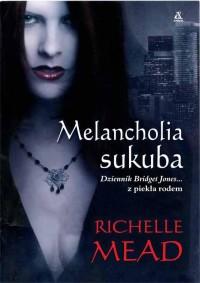 Melancholia sukuba Richelle Mead