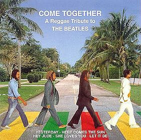Come Togetther - A Reggae Tribute To The Beatles