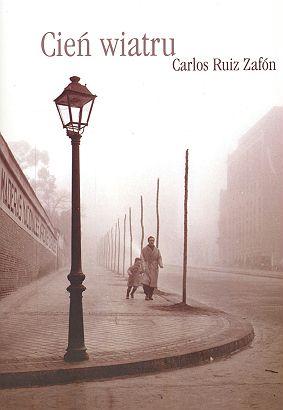 Carlos Ruiz Zafon, Cień wiatru