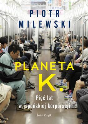 Planeta K. Pięć lat w japońskiej korporacji