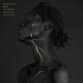 Nothing But Thieves 'Broken Machine' deluxe edition