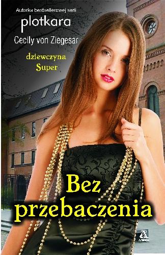 Cecily von Ziegesar, Dziewczyna Super 4: Bez przebaczenia