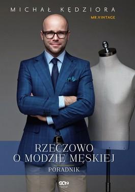 Rzeczowo o modzie męskiej