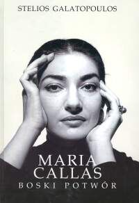 Maria Callas. Boski potwór