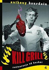 Kill grill. Restauracja od kuchni.