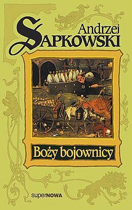 Andrzej Sapkowski - Boży Bojownicy