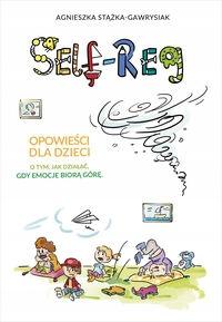 SELF-REG OPOWIEŚCI DLA DZIECI A. Stążka-Gawrysiak