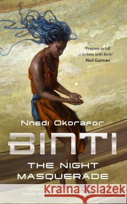 Nnedi Okorafor - Binti: The Night Masquerade