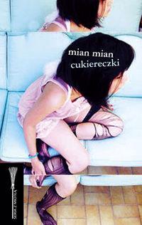 Mian Mian - 'Cukiereczki'