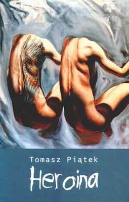 Heroina' Tomasz Piątek
