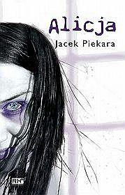 Jacek Piekara - Alicja (tom I)