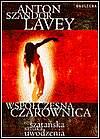 Współczesna czarownica czyli szatańska sztuka uwodzenia - Anton Szandor LaVey