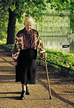 Chodzić po wodzie - z Anną Świderkówną rozmawia Elżbieta Przybył