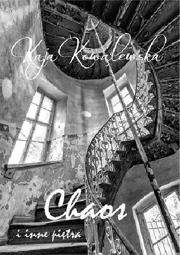 ,,Chaos i inne piętra'' Kaja Kowalewska