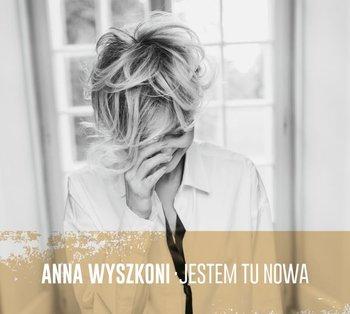 Anna Wyszkoni - Jestem tu nowa (deluxe edition)