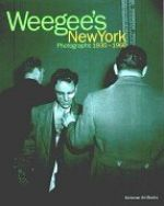 NEW YORK. PHOTOGRAPHS 1935-1960 -  Arthur F. Weegee