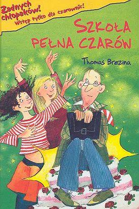 Thomas Brezina seria Żadnych chłopaków! Wstęp tylko dla czarownic!