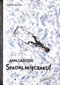 Spadaj, mięczaku!' Ann Ladiges