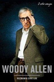 Woody Allen. Rozmawia Eric Lax