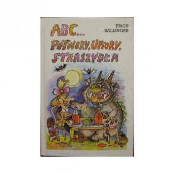 ABC... Potwory, upiory, straszydła