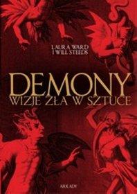 Laura Ward - Demony. Wizje zła w sztuce