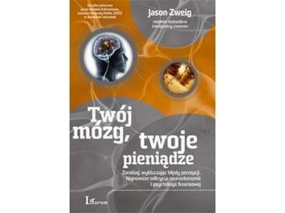 Twój mózg, twoje pieniądze - Jason Zweig