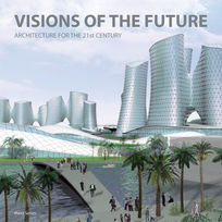 Visions of the Future. Architecture for the 21 century