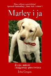 Marley i ja. Życie, miłość i najgorszy pies świata.
