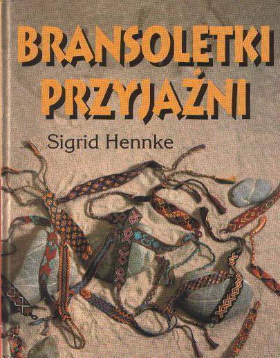 ''Bransoletki przyjaźni'' S. Hennke