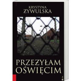 ,,Przeżyłam Oświęcim'' K. Źywulska
