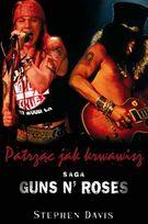 Guns N' Roses, Patrząc jak Krwawisz