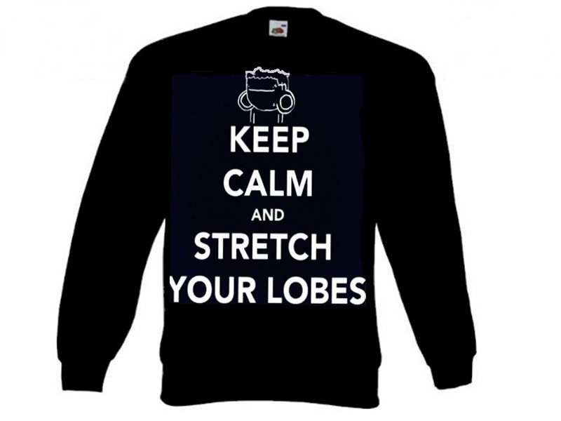 Bluza Keep Calm And (twój tekst) Stretch Your Lobes