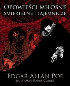 Opowieści miłosne, śmiertelne i tajemnicze - Edgar Allan Poe