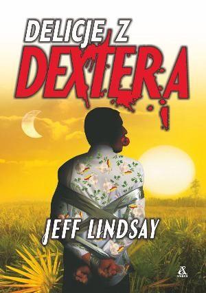 Delicje z Dextera - Jeff Lindsay