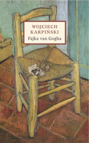 ,,Fajka van Gogha'' Wojciech Karpiński
