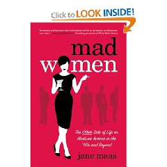 Mad Women: The Other Side of Life on Madison Avenue in the '60s and Beyond [Hardcover]