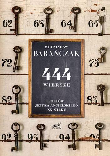 444 wiersze poetów języka angielskiego XX wieku - Stanisław Barańczak