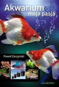 AKWARIUM MOJA PASJA - Zarzyński Paweł___NOWA