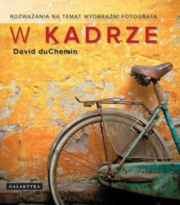 książka 'W Kadrze' D. duChemin