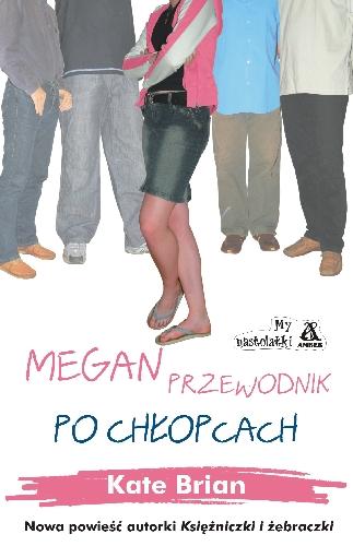 Megan - Przewodnik po chłopcach