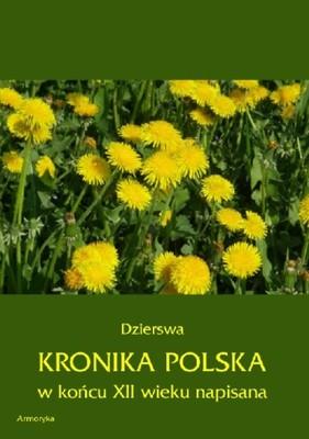 Kronika polska w końcu XII w. napisana - Dzierswa