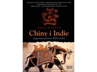 Chiny i Indie. Supermocarstwa XXI wieku